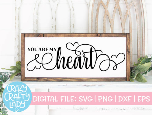 You Are My Heart SVG Cut File