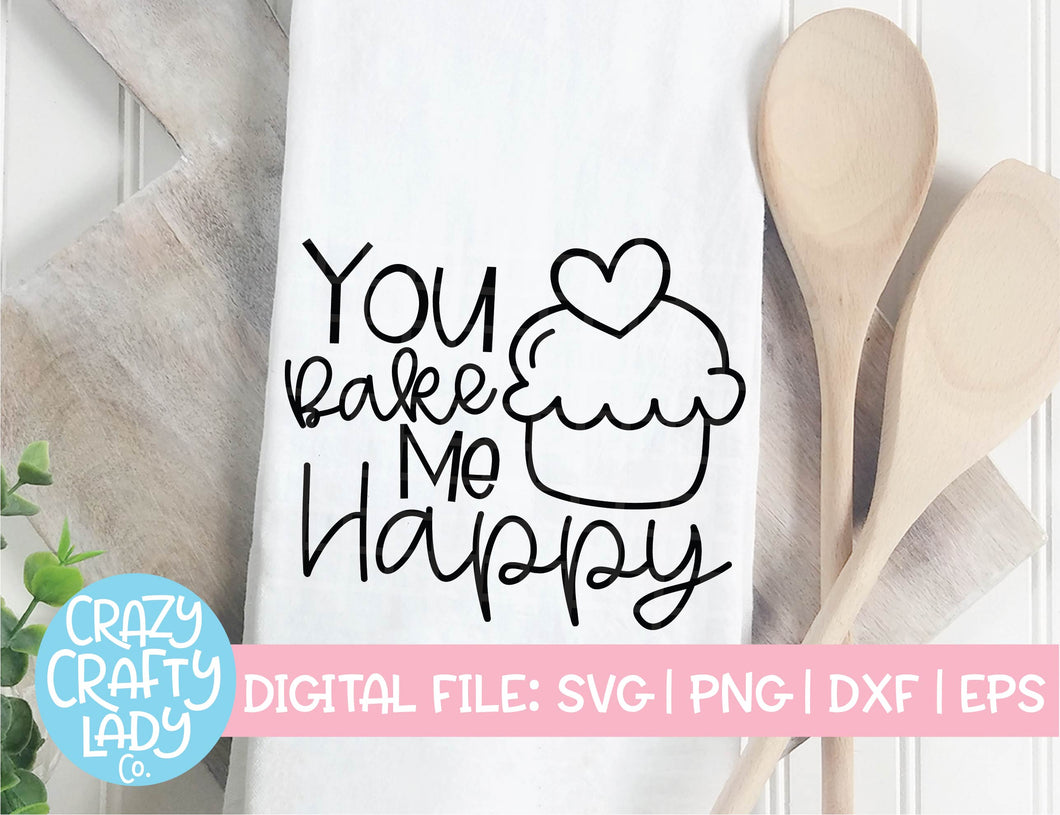 You Bake Me Happy SVG Cut File