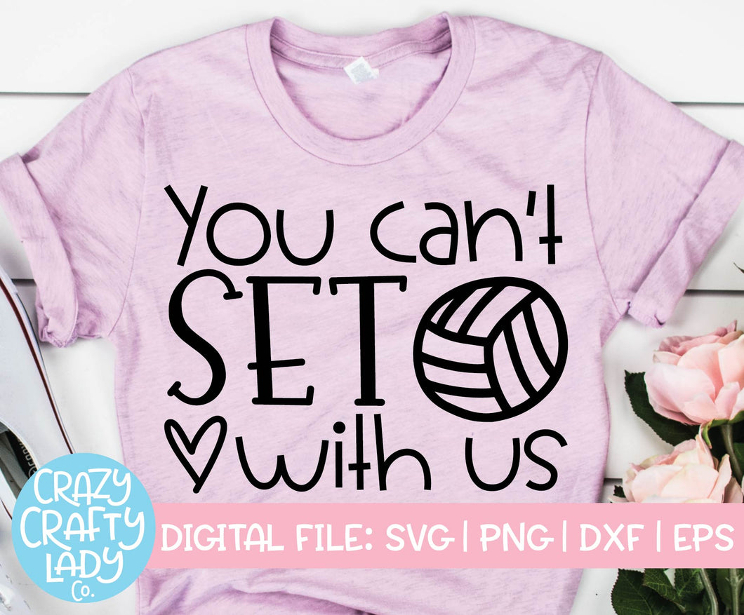 You Can't Set with Us SVG Cut File