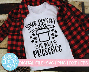 Your Present Is My Presence SVG Cut File