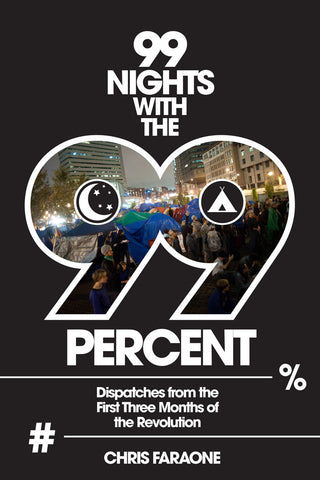 99 Nights With The 99 Percent by Chris Faraone