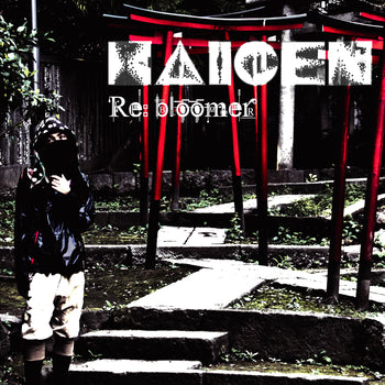 Kaigen - Re: Bloomer CD