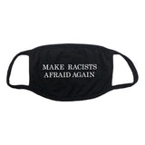 Make Racists Afraid Again FACEMASK