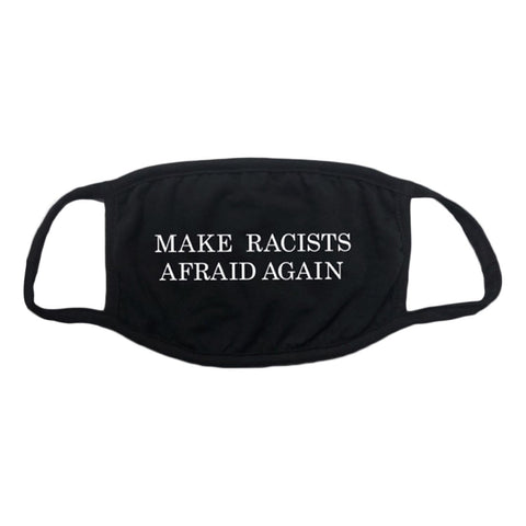 Make Racists Afraid Again FACEMASK Pre-Order