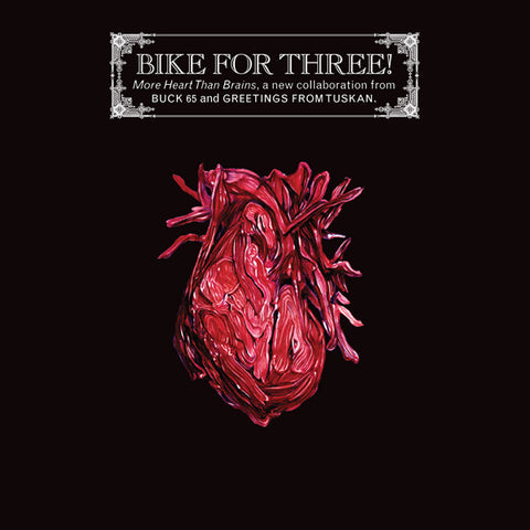 Buck 65 x Greetings From Tuskan - Bike For 3 / More Heart Than Brains VINYL LP