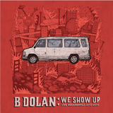 B. Dolan - We Show Up SIGNED CD