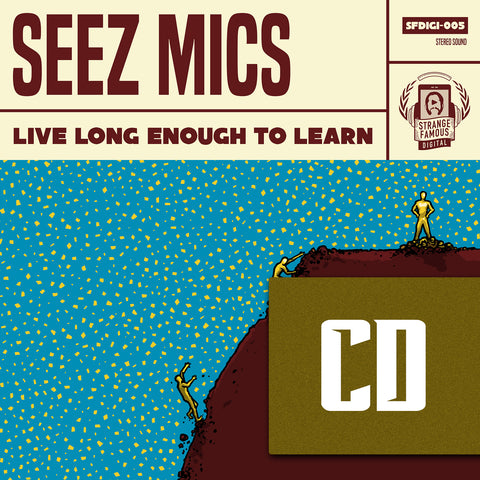 Seez Mics - Live Long Enough To Learn CD+Instant MP3 PRE-ORDER