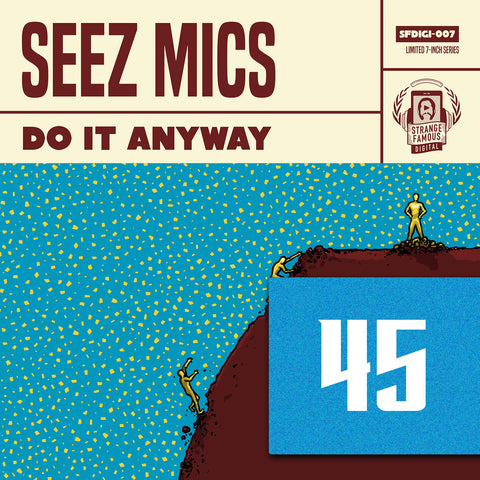 "Seez Mics ""Do It Anyway"" 7-Inch Record + MP3"