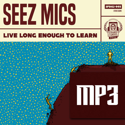 Seez Mics - Live Long Enough To Learn MP3 Download