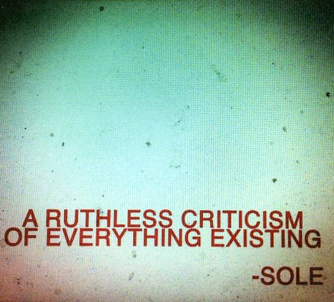 Sole - A Ruthless Criticism of Everything Existing CD