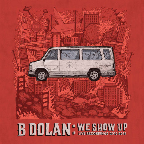 B. Dolan - We Show Up SIGNED VINYL LP
