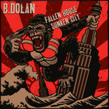 B. Dolan - Fallen House Sunken City CD+EXTRAS