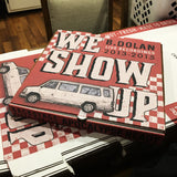 B. Dolan - We Show Up BACKSTAGE PIZZA BOX