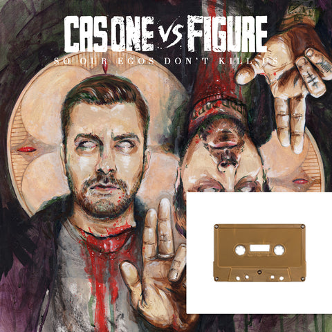 Cas One Vs Figure - So Our Egos Don't Kill Us CASSETTE