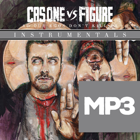 Cas One Vs Figure - So Our Egos Don't Kill Us INSTRUMENTALS MP3 Download