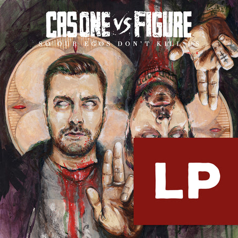 Cas One Vs Figure - So Our Egos Don't Kill Us VINYL LP