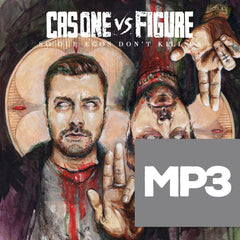 Cas One Vs Figure - So Our Egos Don't Kill Us MP3 Download
