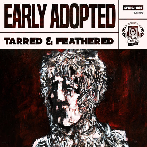 Early Adopted - Tarred & Feathered MP3 Download