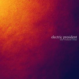 Electric President - The Violent Blue CD