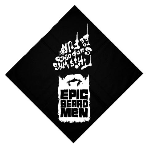 "Epic Beard Men ""This Was Supposed To Be Fun"" Bandanna PRE-ORDER"