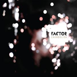 Factor - Chandelier CD