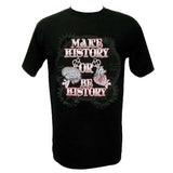 "ClassSick Custom ""Make History Or Be History"" T-Shirt"