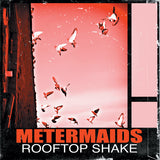 Metermaids - Rooftop Shake MP3 Download