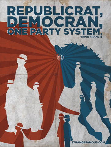 One Party System 18x24 Poster SIGNED by Sage Francis!