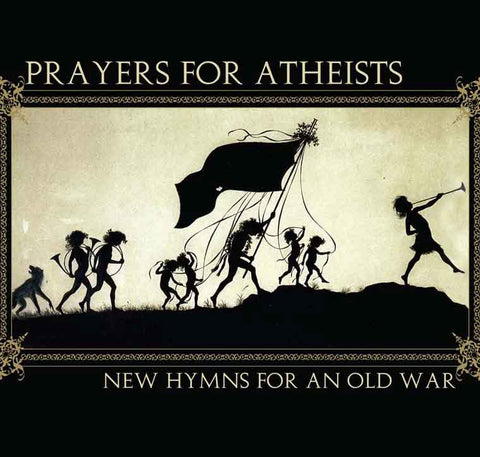 Prayers For Atheists - New Hymns for an Old War MP3 Download
