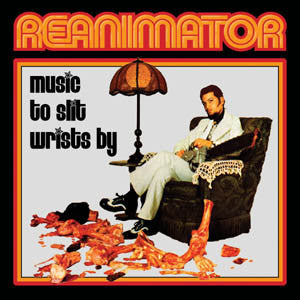 Reanimator - Music To Slit Wrists By MP3 Download