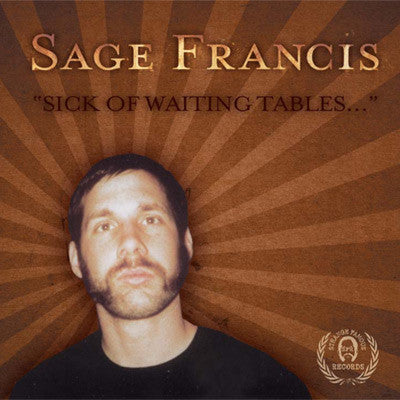 Sage Francis - Sick of Waiting Tables CD