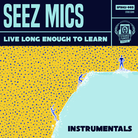 Seez Mics - Live Long Enough To Learn INSTRUMENTALS MP3 Download