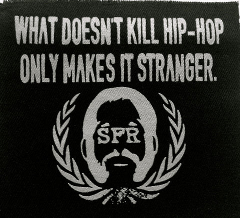 "SFR ""What Doesn't Kill Hip Hop Only Makes It Stranger"" PATCH"