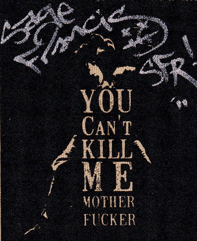 "SFR ""You Can't Kill Me Mother Fucker"" SIGNED PATCH"