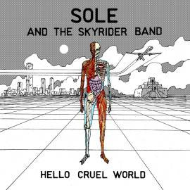 Sole & Skyrider Band - Hello Cruel World CD