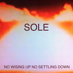 Sole - No Wising Up No Settling Down CD