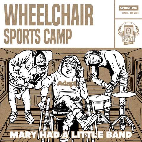 Wheelchair Sports Camp - Mary Had A Little Band LIMITED 7-Inch Record