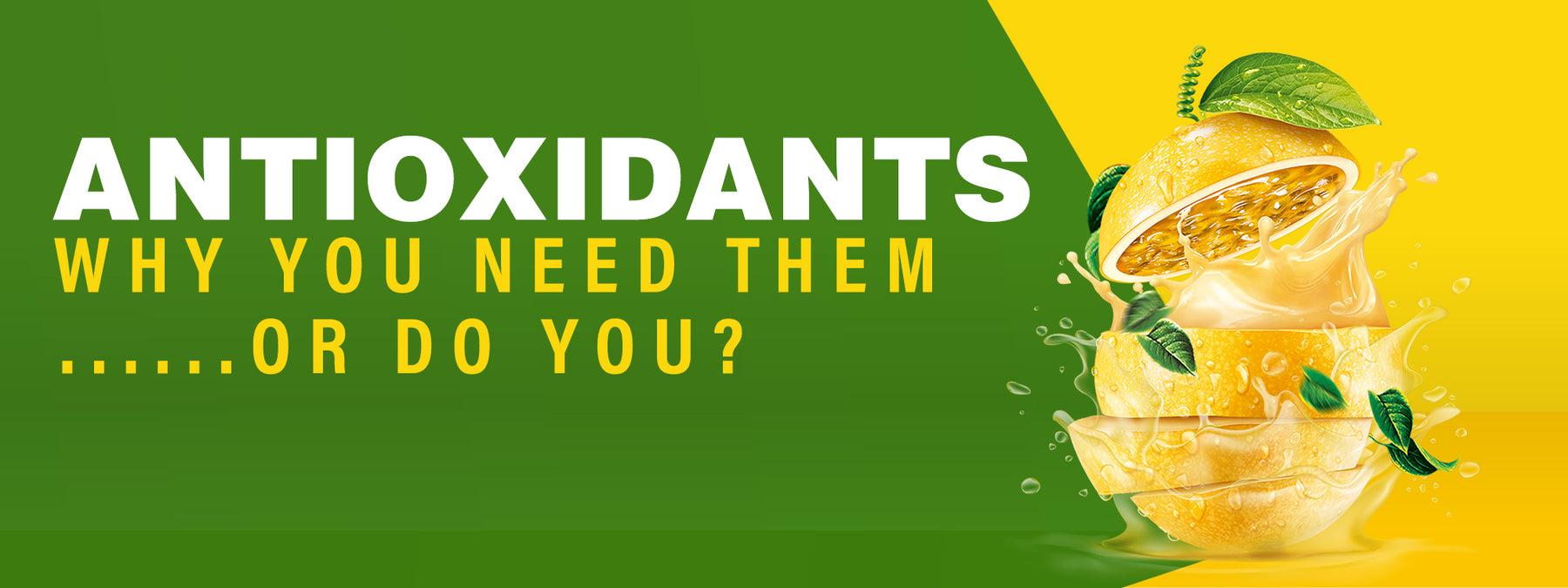 Antioxidants – Why You Need Them...or do you?
