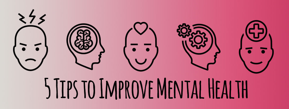 5 Tips to Improve Mental Health in This Crazy World