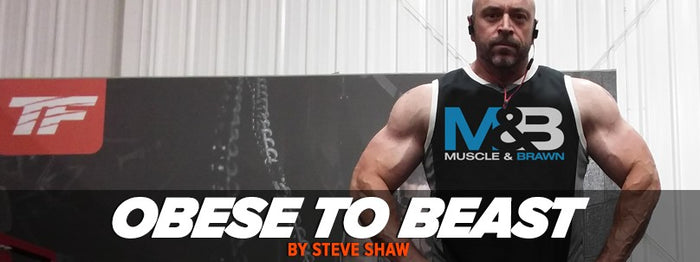 Steve Shaw's Body Transformation Plan - Obese to Beast