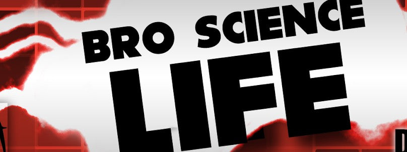 Bro Science Life - Top YouTube Videos