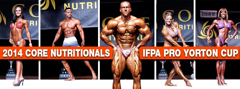 2014 Core Nutritionals IFPA Pro Yorton Cup