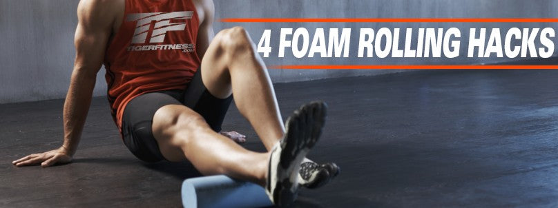 4 Foam Rolling Mobility Hacks to Improve Lifting and Life