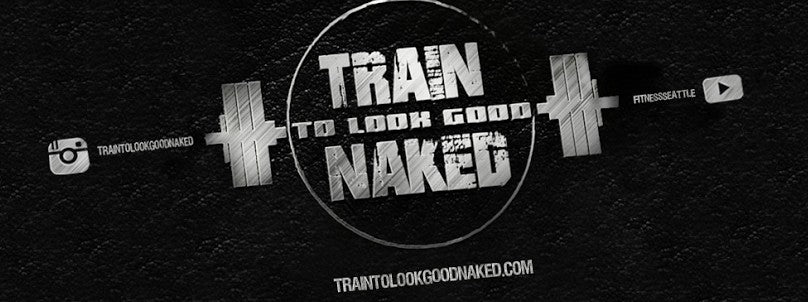 Train to Look Good Naked - Top YouTube Videos