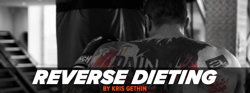 Learn How To Use Reverse Dieting by Kris Gethin