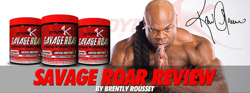Review of Savage Roar Pre-Workout by Kai Greene and Dynamik