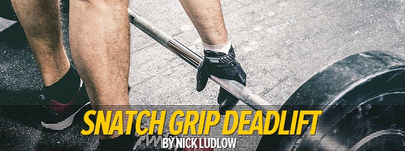 How to Perform the Snatch Grip Deadlift