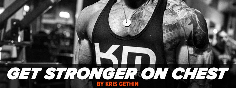 3 Ways To Get Stronger On Chest by Kris Gethin