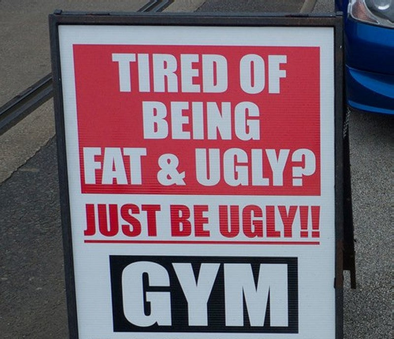 Tired of being ugly and fat?