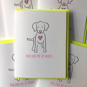 You Had Me At Woof Letterpress Card